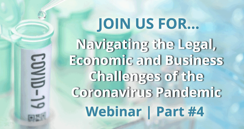 Navigating the Legal, Economic and Business Challenges of the Coronavirus Pandemic | Webinar 4 Hosted by Nelson Mullins
